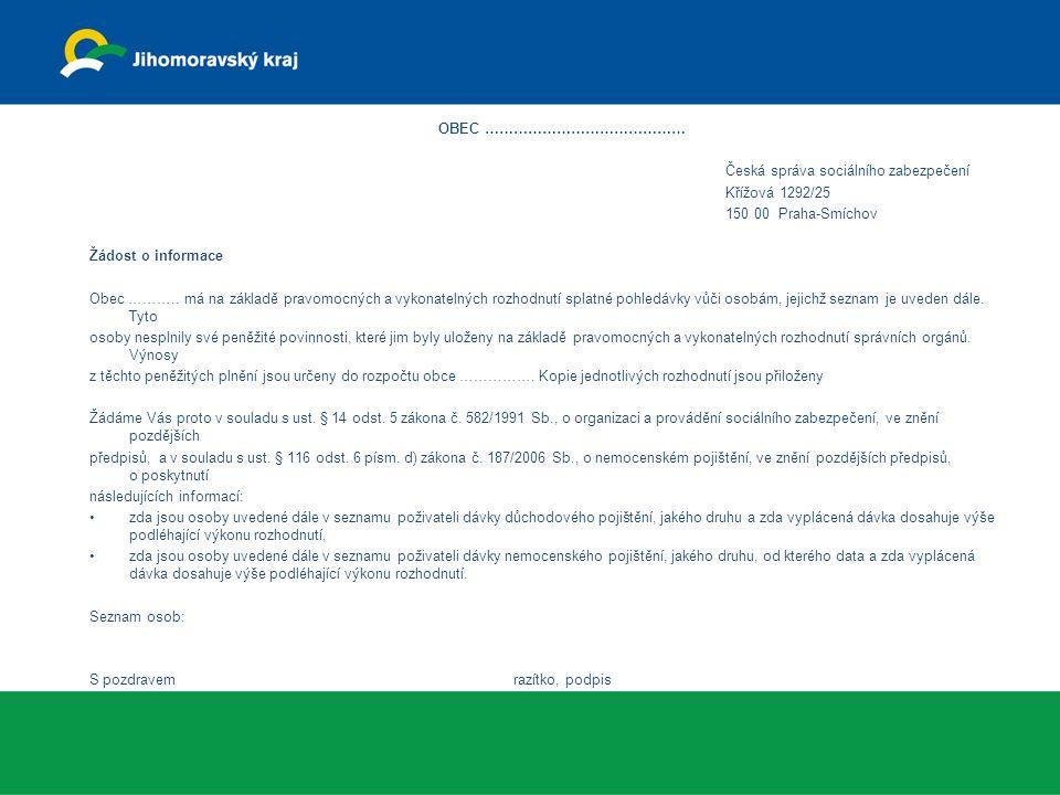 OBEC …………………………………… Česká správa sociálního zabezpečení Křížová 1292/25 150 00 Praha-Smíchov Žádost o informace Obec ……….. má na základě pravomocných