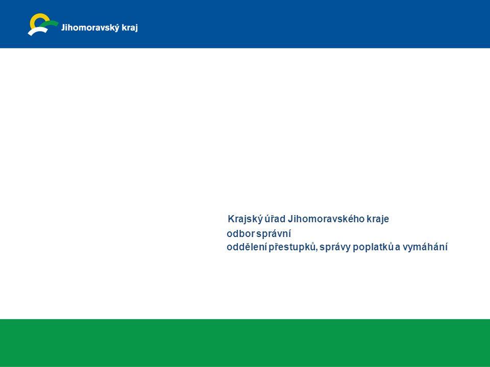 Krajský úřad Jihomoravského kraje odbor správní oddělení přestupků, správy poplatků a vymáhání