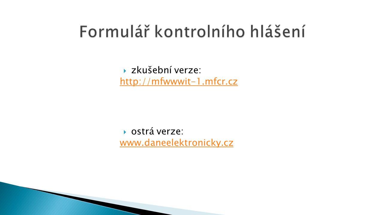  zkušební verze: http://mfwwwit-1.mfcr.cz  ostrá verze: www.daneelektronicky.cz