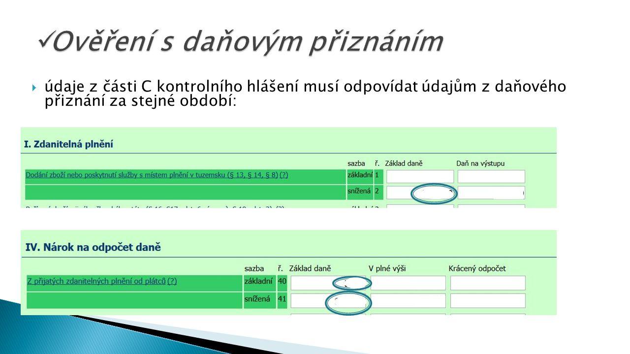  údaje z části C kontrolního hlášení musí odpovídat údajům z daňového přiznání za stejné období:
