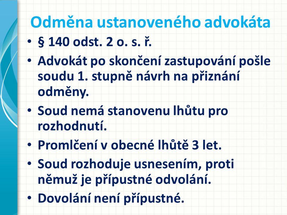 Odměna ustanoveného advokáta § 140 odst. 2 o. s.