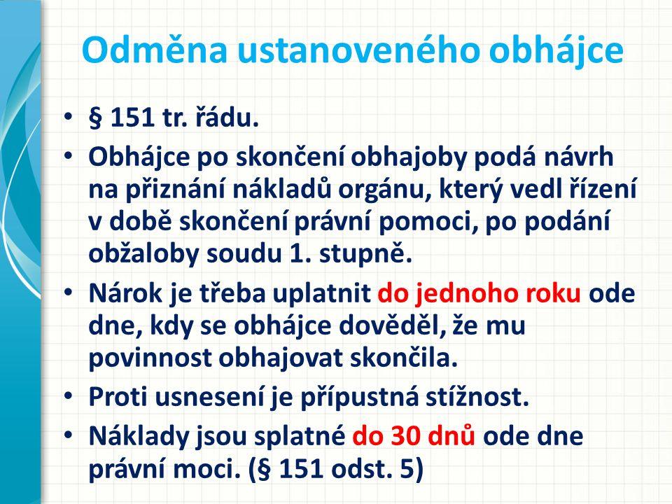Odměna ustanoveného obhájce § 151 tr. řádu.