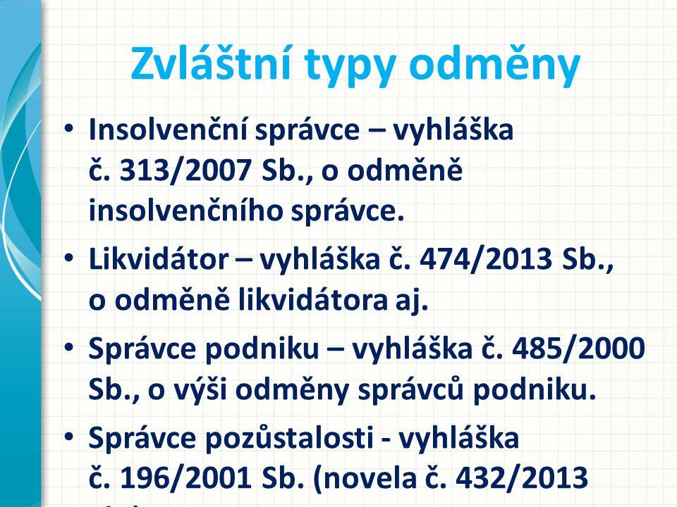 Zvláštní typy odměny Insolvenční správce – vyhláška č.