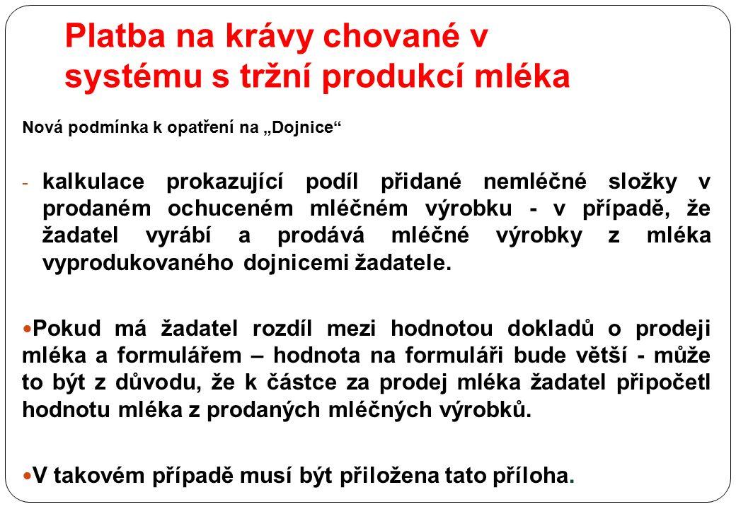 """Nová podmínka k opatření na """"Dojnice"""" - kalkulace prokazující podíl přidané nemléčné složky v prodaném ochuceném mléčném výrobku - v případě, že žadat"""