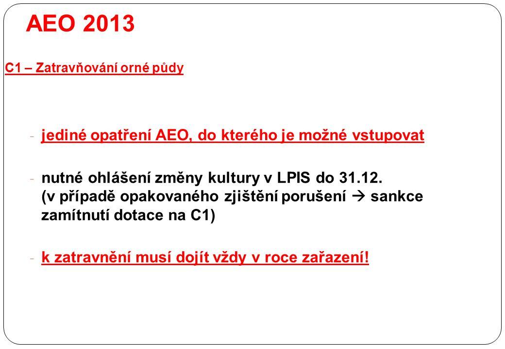 - jediné opatření AEO, do kterého je možné vstupovat - nutné ohlášení změny kultury v LPIS do 31.12. (v případě opakovaného zjištění porušení  sankce