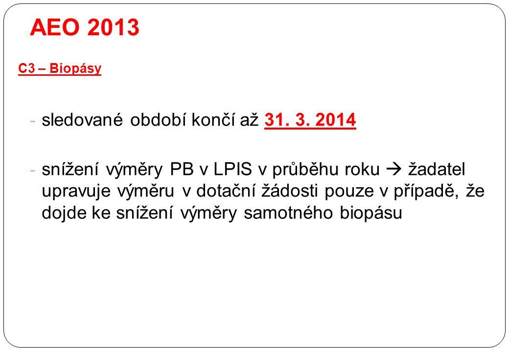 - sledované období končí až 31. 3. 2014 - snížení výměry PB v LPIS v průběhu roku  žadatel upravuje výměru v dotační žádosti pouze v případě, že dojd