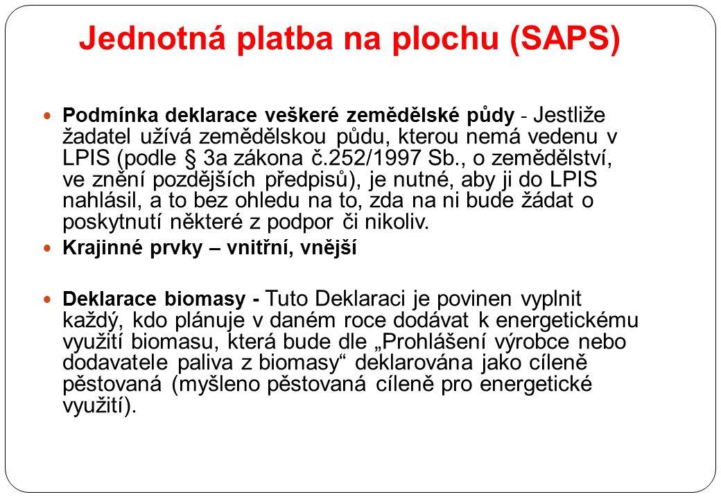 Jednotná platba na plochu (SAPS) Podmínka deklarace veškeré zemědělské půdy - Jestliže žadatel užívá zemědělskou půdu, kterou nemá vedenu v LPIS (podl