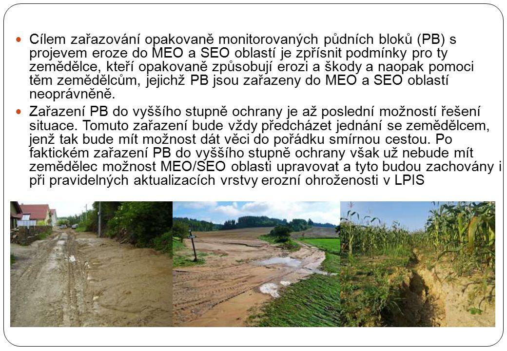 Cílem zařazování opakovaně monitorovaných půdních bloků (PB) s projevem eroze do MEO a SEO oblastí je zpřísnit podmínky pro ty zemědělce, kteří opakovaně způsobují erozi a škody a naopak pomoci těm zemědělcům, jejichž PB jsou zařazeny do MEO a SEO oblastí neoprávněně.