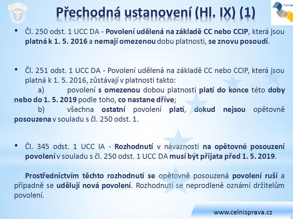 Čl. 250 odst. 1 UCC DA - Povolení udělená na základě CC nebo CCIP, která jsou platná k 1. 5. 2016 a nemají omezenou dobu platnosti, se znovu posoudí.