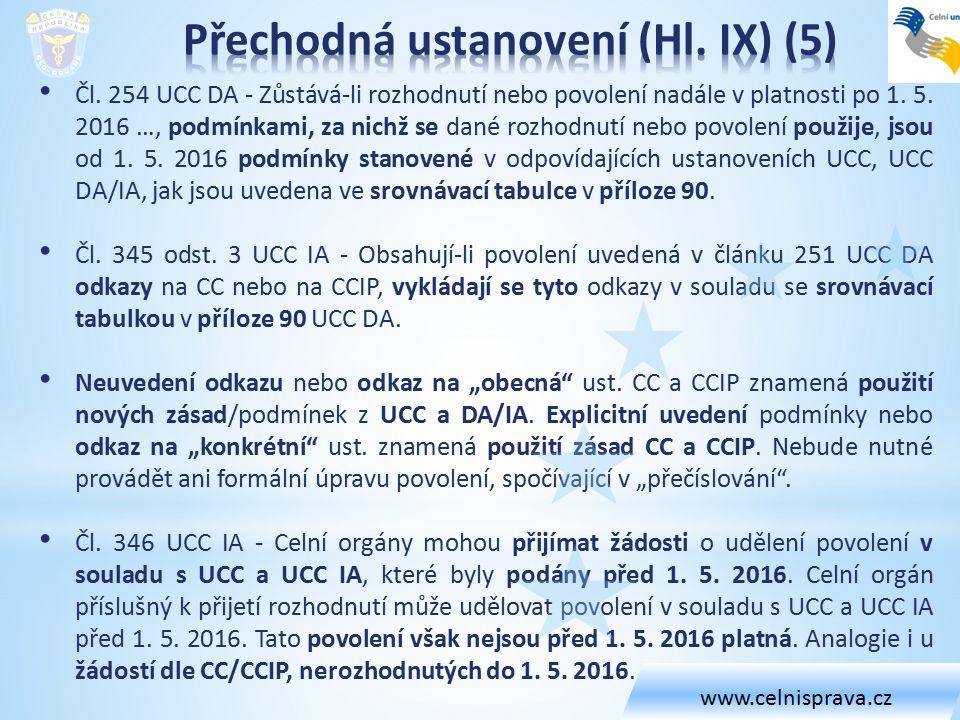 Čl. 254 UCC DA - Zůstává-li rozhodnutí nebo povolení nadále v platnosti po 1. 5. 2016 …, podmínkami, za nichž se dané rozhodnutí nebo povolení použije