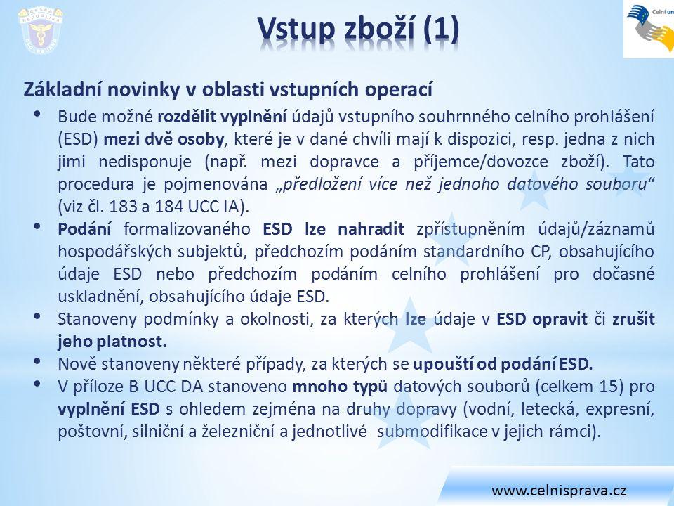 Základní novinky v oblasti vstupních operací Bude možné rozdělit vyplnění údajů vstupního souhrnného celního prohlášení (ESD) mezi dvě osoby, které je