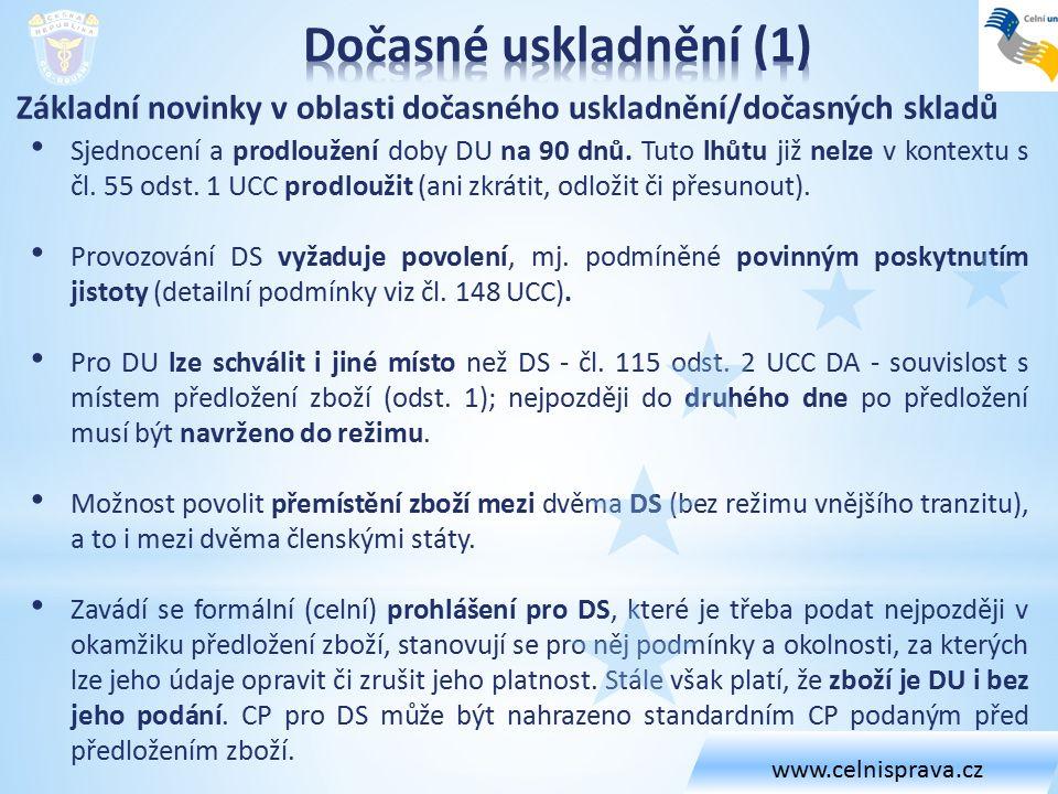 Základní novinky v oblasti dočasného uskladnění/dočasných skladů Sjednocení a prodloužení doby DU na 90 dnů. Tuto lhůtu již nelze v kontextu s čl. 55