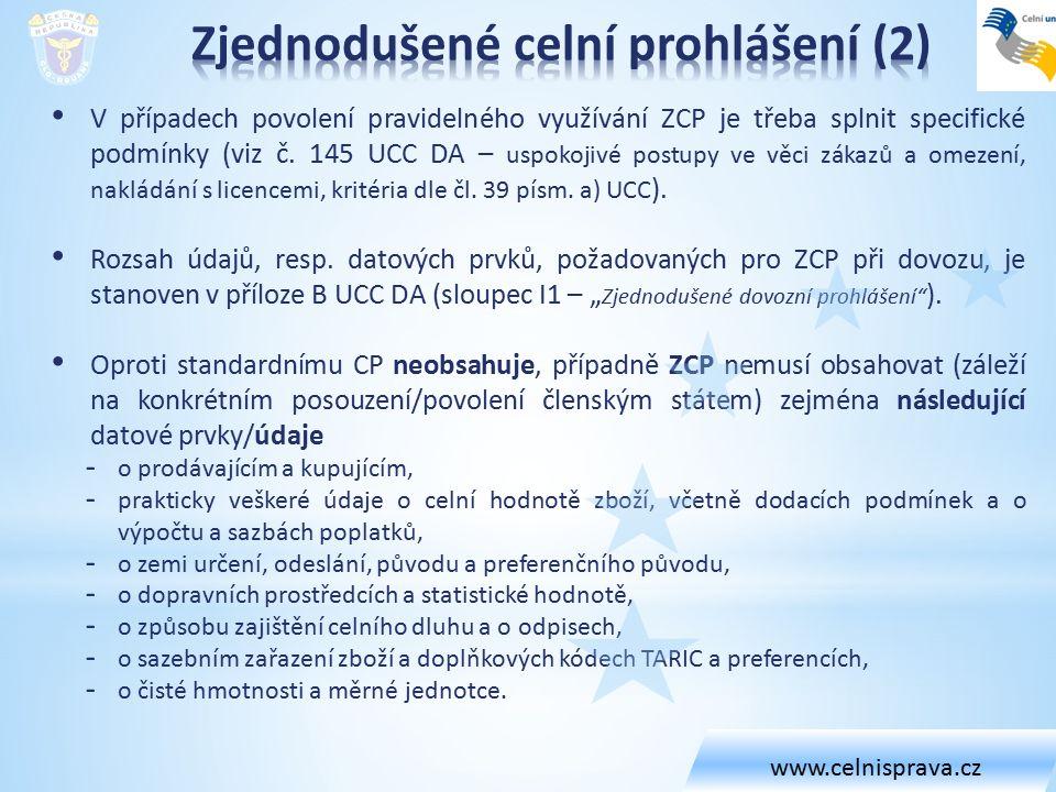 V případech povolení pravidelného využívání ZCP je třeba splnit specifické podmínky (viz č. 145 UCC DA – uspokojivé postupy ve věci zákazů a omezení,