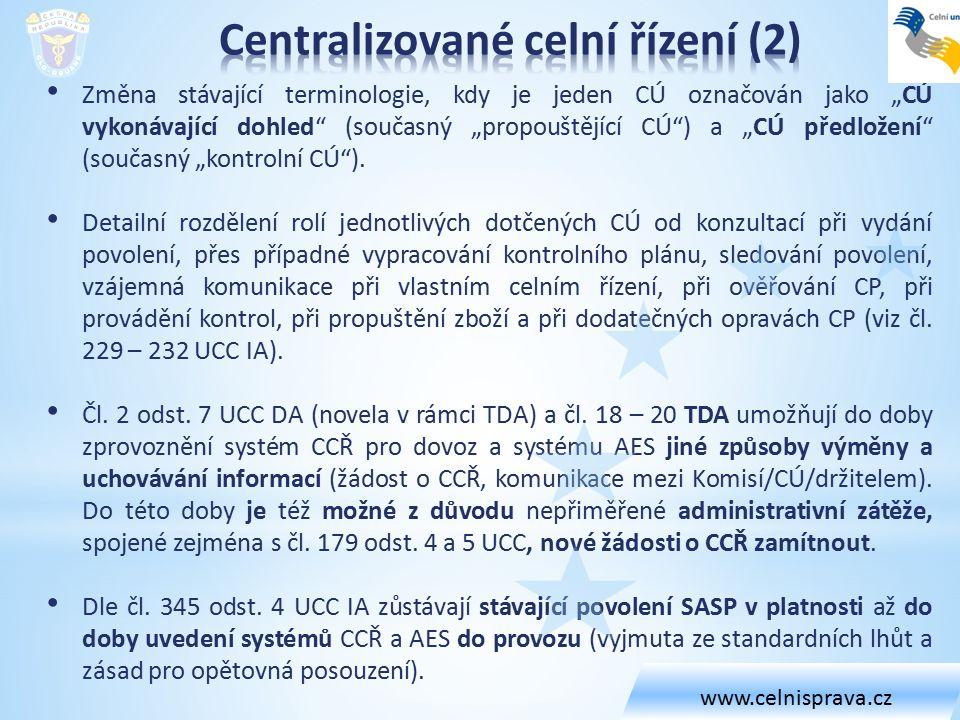"""Změna stávající terminologie, kdy je jeden CÚ označován jako """"CÚ vykonávající dohled"""" (současný """"propouštějící CÚ"""") a """"CÚ předložení"""" (současný """"kontr"""