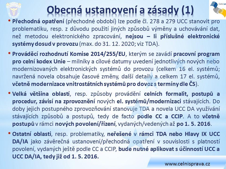 Přechodná opatření (přechodné období) lze podle čl. 278 a 279 UCC stanovit pro problematiku, resp. z důvodu použití jiných způsobů výměny a uchovávání