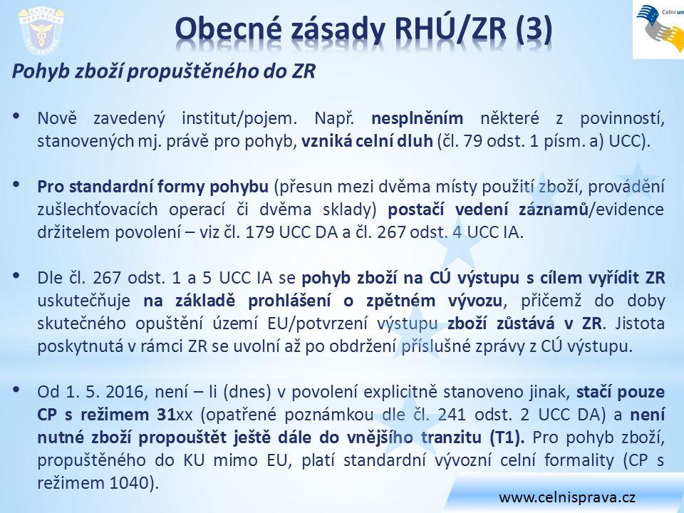Pohyb zboží propuštěného do ZR Nově zavedený institut/pojem.
