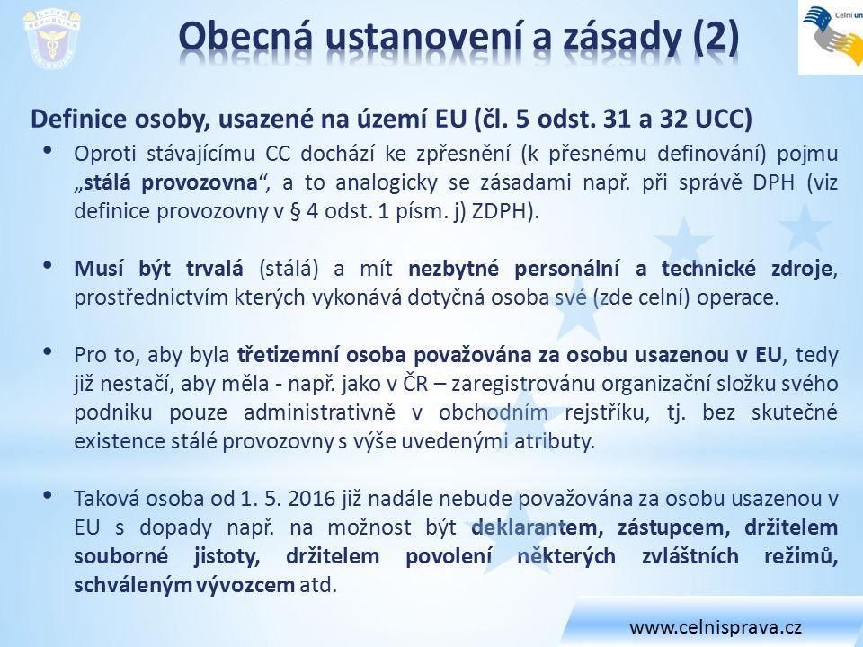 """Definice osoby, usazené na území EU (čl. 5 odst. 31 a 32 UCC) Oproti stávajícímu CC dochází ke zpřesnění (k přesnému definování) pojmu """"stálá provozov"""