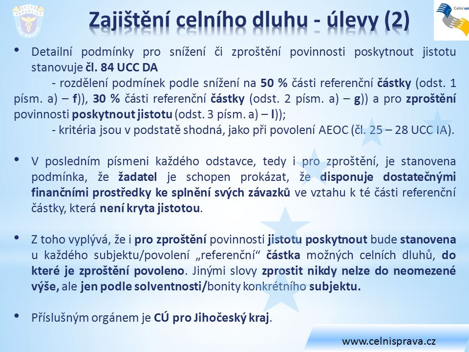 Detailní podmínky pro snížení či zproštění povinnosti poskytnout jistotu stanovuje čl.