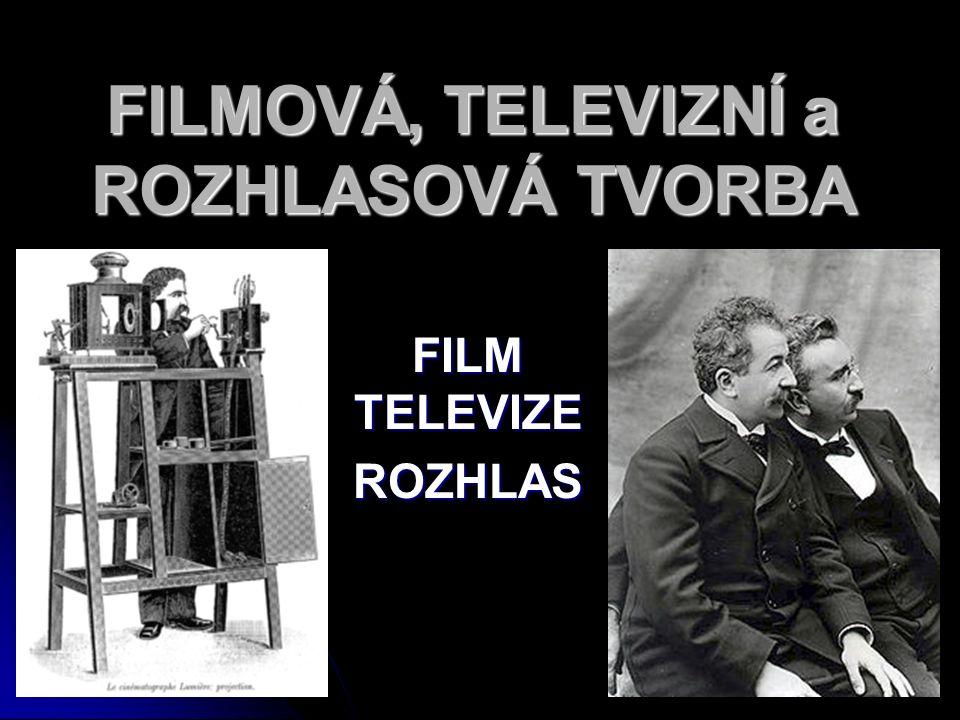 FILMOVÁ, TELEVIZNÍ a ROZHLASOVÁ TVORBA FILM TELEVIZE ROZHLAS