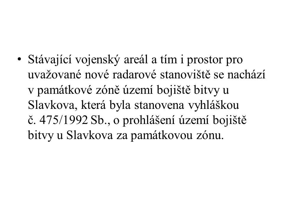 Stávající vojenský areál a tím i prostor pro uvažované nové radarové stanoviště se nachází v památkové zóně území bojiště bitvy u Slavkova, která byla stanovena vyhláškou č.