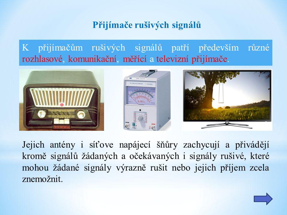 Mnohem větší citlivost na rušivé signály mají zařízení pracující s analogovými signály, než zařízení digitální techniky.