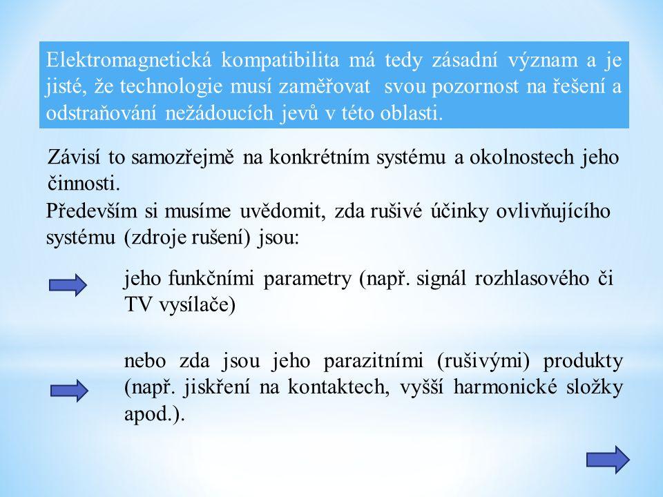 Elektromagnetická kompatibilita má tedy zásadní význam a je jisté, že technologie musí zaměřovat svou pozornost na řešení a odstraňování nežádoucích jevů v této oblasti.