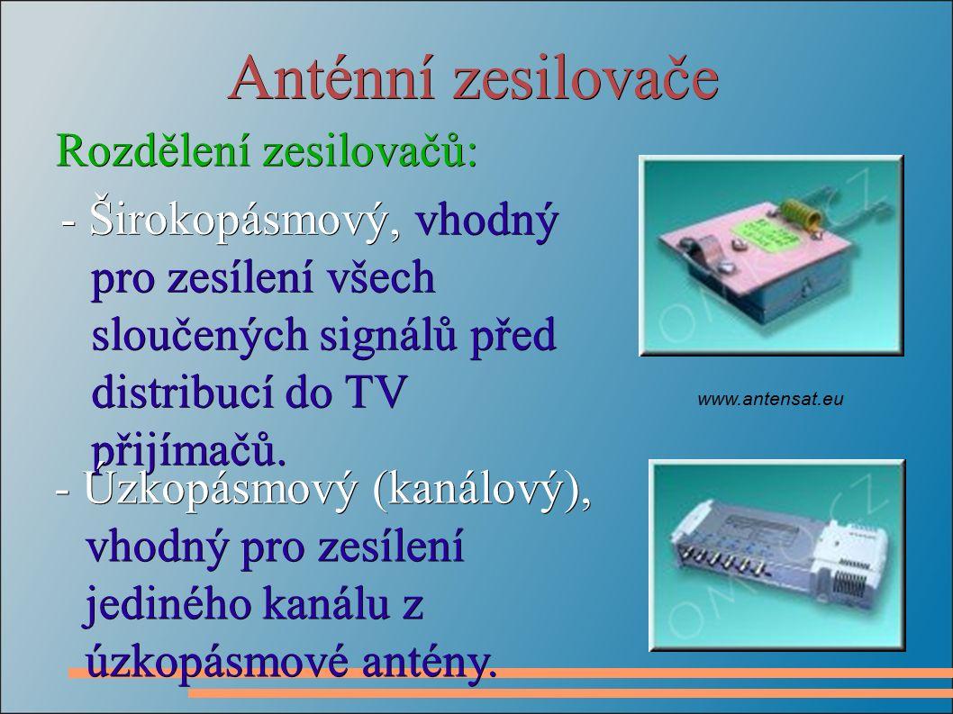 Anténní zesilovače - Širokopásmový, vhodný pro zesílení všech sloučených signálů před distribucí do TV přijímačů.