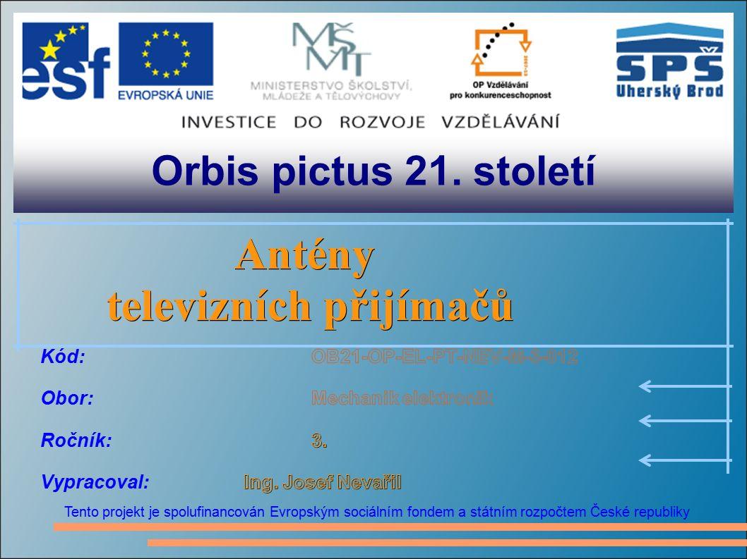 Orbis pictus 21. století Tento projekt je spolufinancován Evropským sociálním fondem a státním rozpočtem České republiky Antény televizních přijímačů