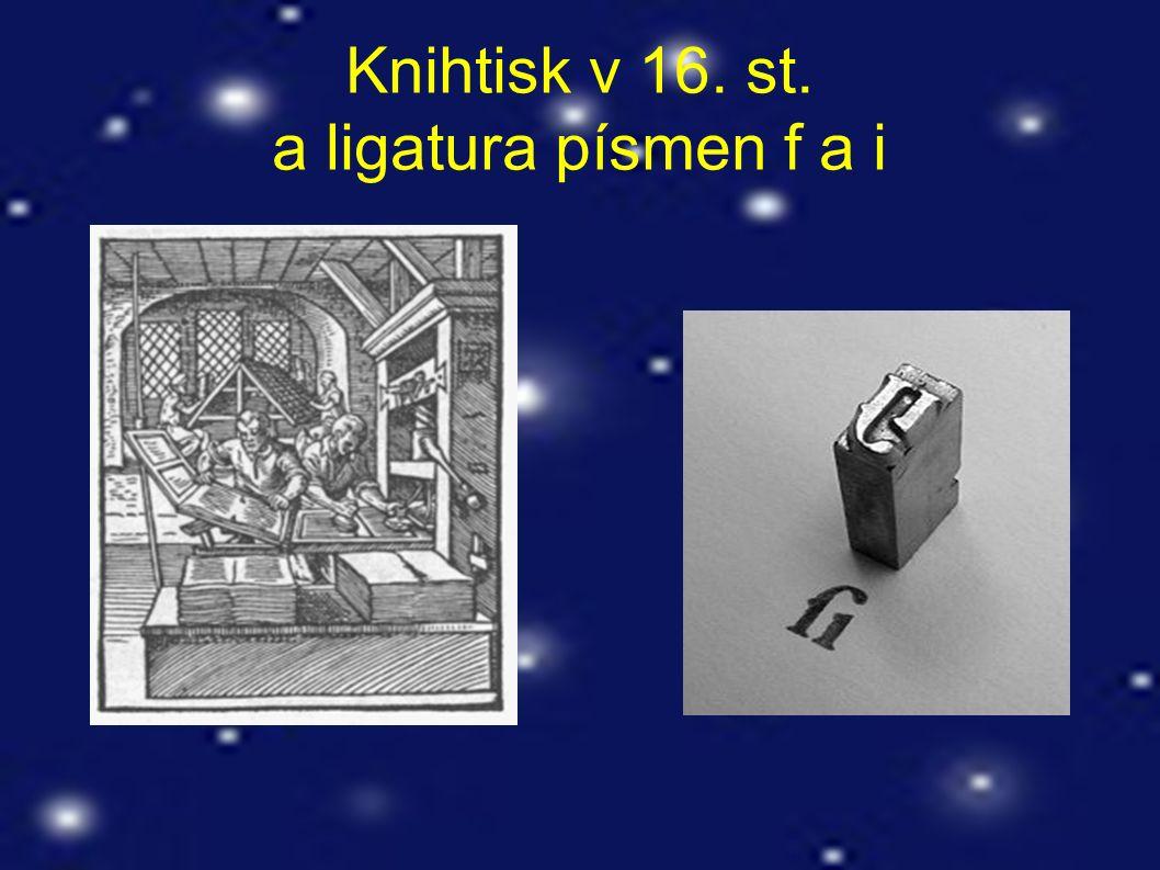 Knihtisk v 16. st. a ligatura písmen f a i