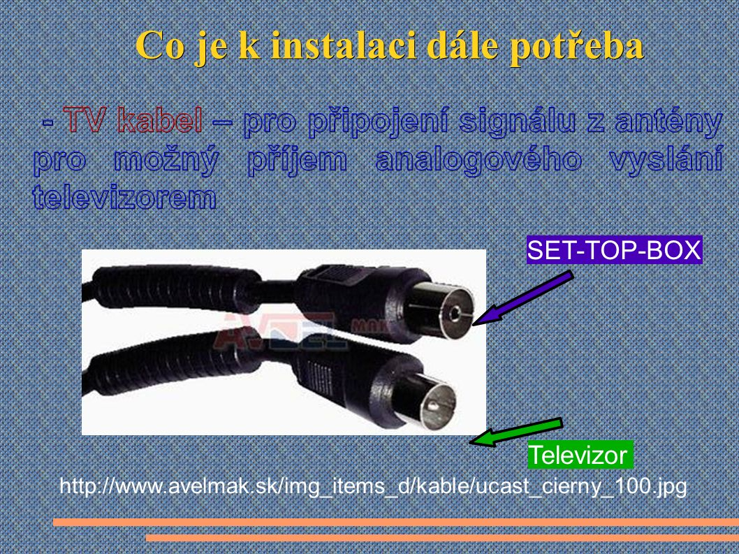 http://www.avelmak.sk/img_items_d/kable/ucast_cierny_100.jpg SET-TOP-BOX Televizor