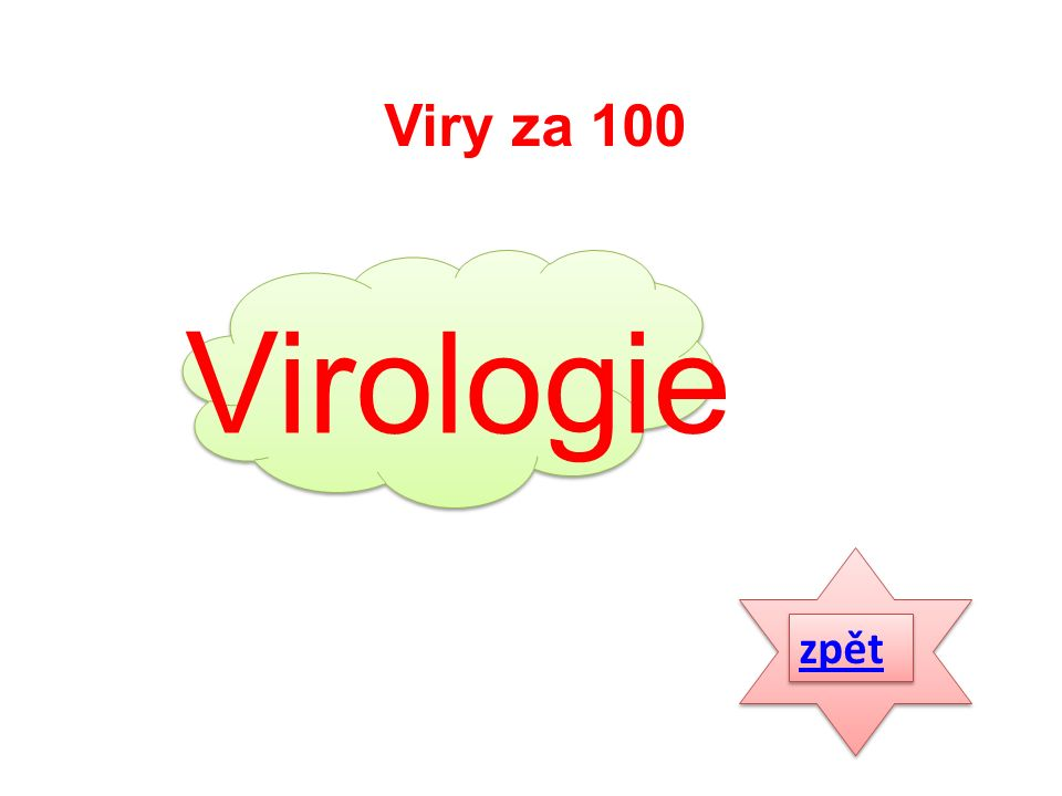Viry za 200 Jak se nazývá virus ničící bakteriální buňky? odpověď Obr. 1: