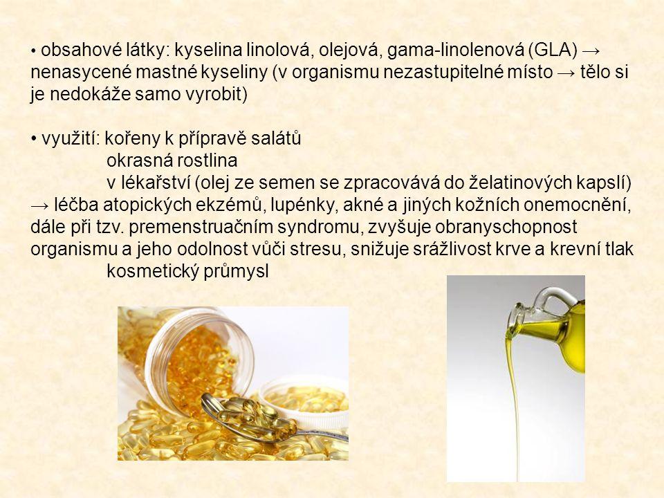 obsahové látky: kyselina linolová, olejová, gama-linolenová (GLA) → nenasycené mastné kyseliny (v organismu nezastupitelné místo → tělo si je nedokáže samo vyrobit) využití: kořeny k přípravě salátů okrasná rostlina v lékařství (olej ze semen se zpracovává do želatinových kapslí) → léčba atopických ekzémů, lupénky, akné a jiných kožních onemocnění, dále při tzv.