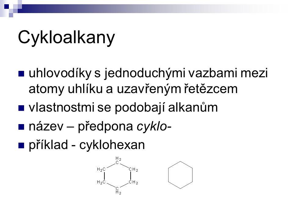 Cykloalkany uhlovodíky s jednoduchými vazbami mezi atomy uhlíku a uzavřeným řetězcem vlastnostmi se podobají alkanům název – předpona cyklo- příklad - cyklohexan
