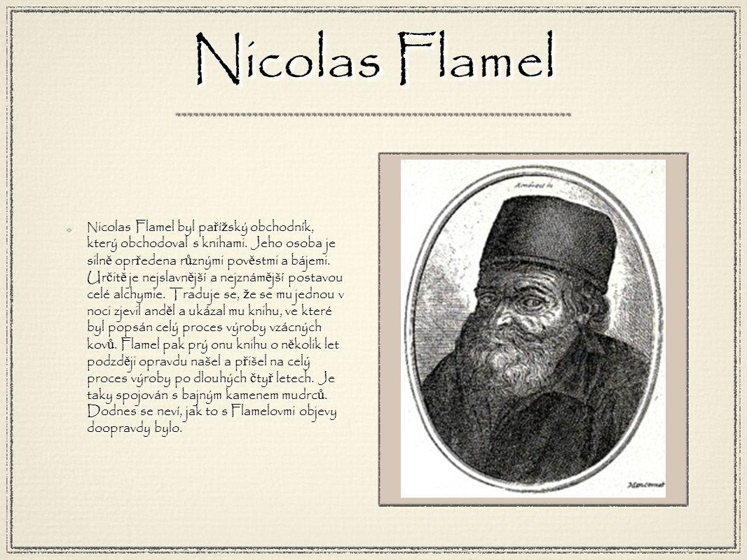 N icolas Flamel byl pa ř í ž ský obchodník, který obchodoval s knihami.