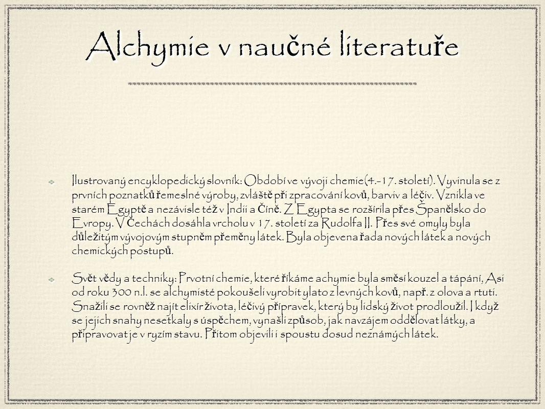 Alchymie v nau č né literatu ř e Ilustrovaný encyklopedický slovník: Období ve vývoji chemie(4.-17.