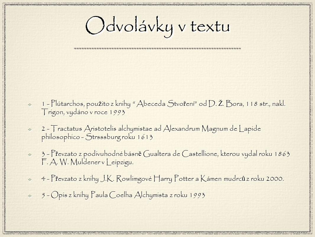 Odvolávky v textu 1 - Plútarchos, pou ž ito z knihy Abeceda Stvo ř ení od D.