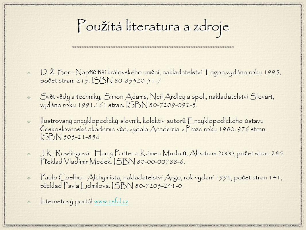 Pou ž itá literatura a zdroje D. Ž.
