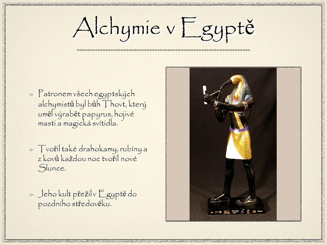 Patronem všech egyptských alchymist ů byl b ů h Thovt, který um ě l výrab ě t papyrus, hojivé masti a magická svítidla.