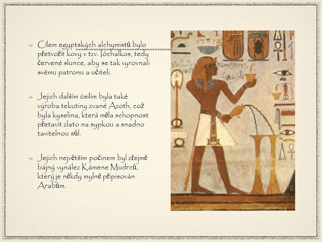 Cílem egyptských alchymist ů bylo p ř etvo ř it kovy v tzv.