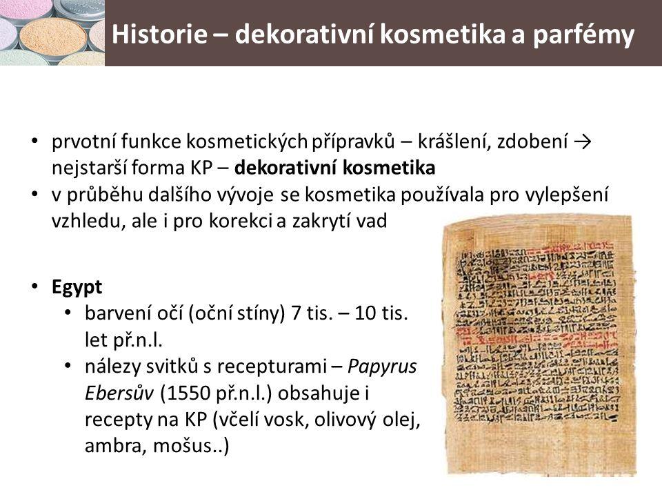 Historie - dekorativní kosmetika a parfémy 7 tis.let př.n.l.