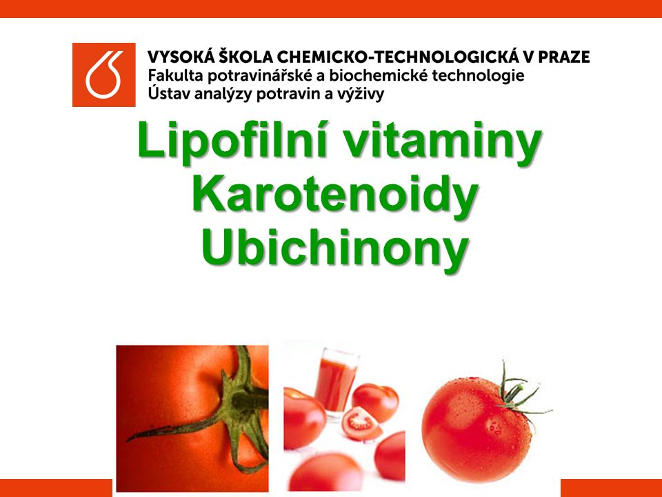 Lipofilní vitaminy Karotenoidy Ubichinony Lipofilní vitaminy Karotenoidy Ubichinony