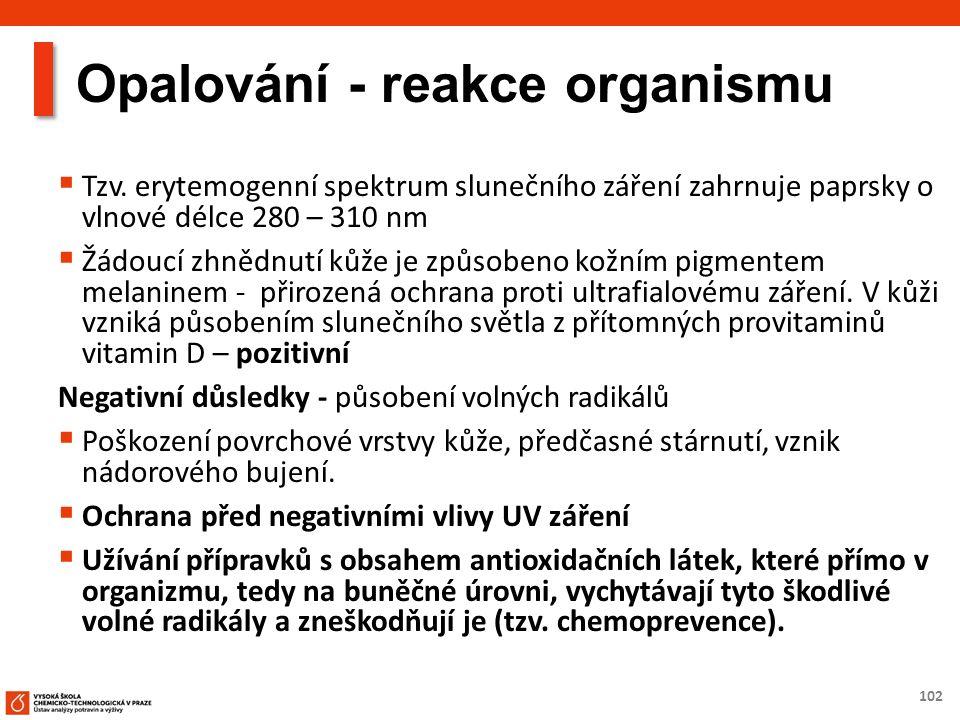 102 Opalování - reakce organismu  Tzv.