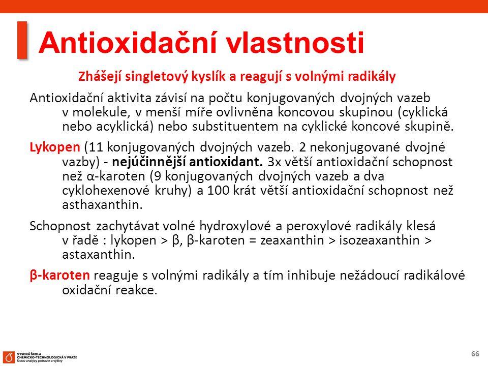 66 Antioxidační vlastnosti Zhášejí singletový kyslík a reagují s volnými radikály Antioxidační aktivita závisí na počtu konjugovaných dvojných vazeb v molekule, v menší míře ovlivněna koncovou skupinou (cyklická nebo acyklická) nebo substituentem na cyklické koncové skupině.