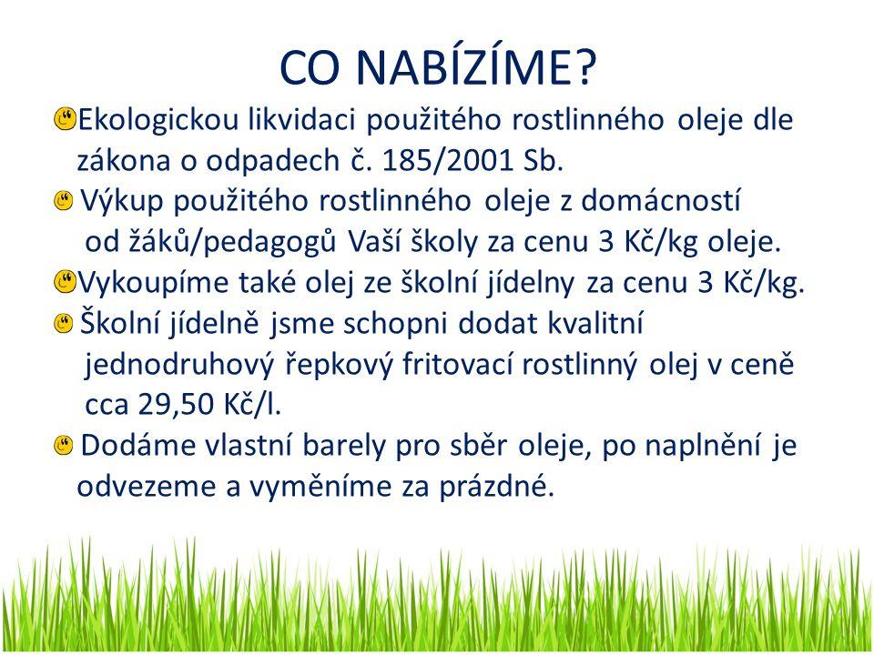CO NABÍZÍME.Ekologickou likvidaci použitého rostlinného oleje dle zákona o odpadech č.