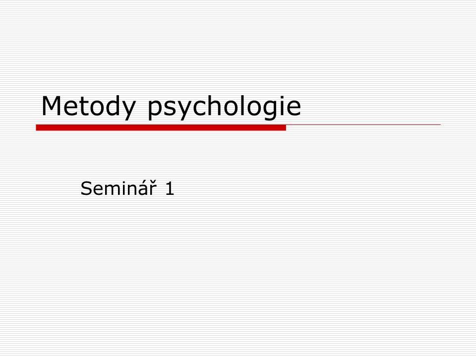 Metody psychologie Seminář 1
