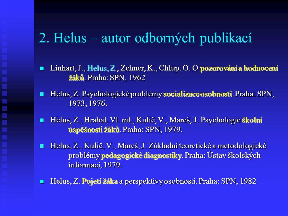 2. Helus – autor odborných publikací Linhart, J., Helus, Z., Zehner, K., Chlup.