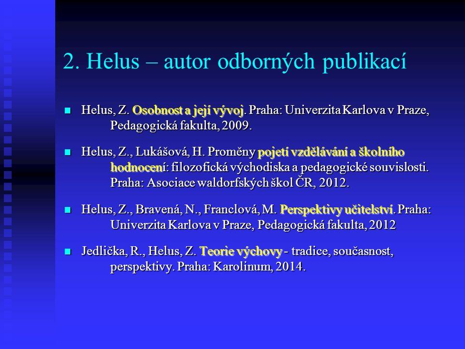 2. Helus – autor odborných publikací Helus, Z. Osobnost a její vývoj.