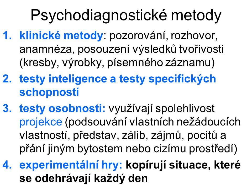Psychodiagnostické metody 1.klinické metody: pozorování, rozhovor, anamnéza, posouzení výsledků tvořivosti (kresby, výrobky, písemného záznamu) 2.test