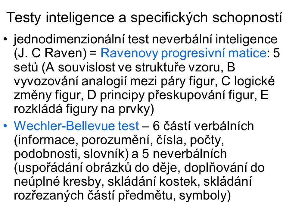 Testy inteligence a specifických schopností jednodimenzionální test neverbální inteligence (J. C Raven) = Ravenovy progresivní matice: 5 setů (A souvi