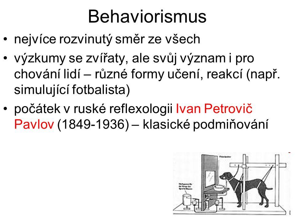 Behaviorismus nejvíce rozvinutý směr ze všech výzkumy se zvířaty, ale svůj význam i pro chování lidí – různé formy učení, reakcí (např. simulující fot
